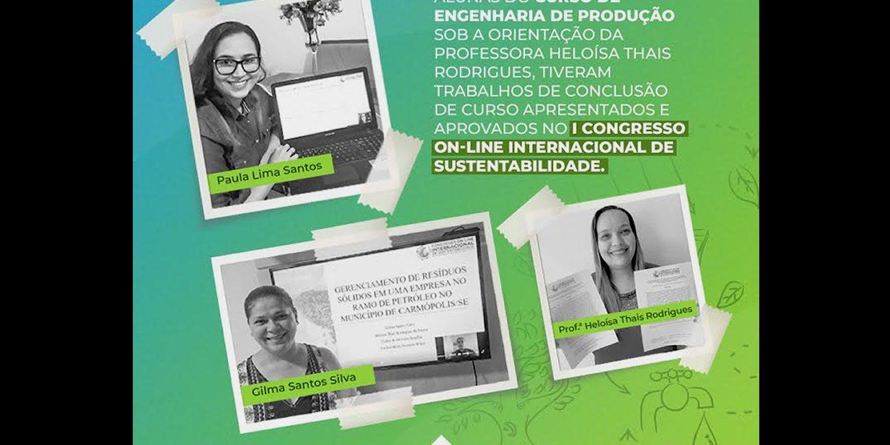Alunas do Curso de Engenharia de Produção tiveram trabalhos de conclusão de curso apresentados e aprovados no I congresso On-line Internacional de Sustentabilidade.